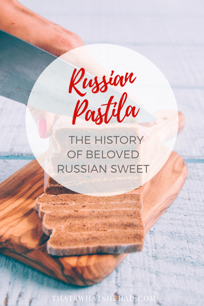 Pastila, a beloved Russian sweet treat, is a great present to take home from your trip to Russia. Read about it's history and where you can find it! #pastila #foodhistory #russia #russiancuisine #sweets #russiandessert
