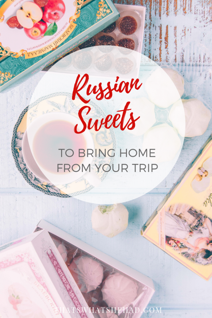 Russian sweets you can bring home as souvenirs! #pastila #foodhistory #russia #russiancuisine #sweets #russiandessert