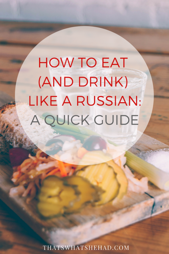 How to eat (and drink) like a Russian: everything you need to know! #Russianfood #Russia #Russiancuisine