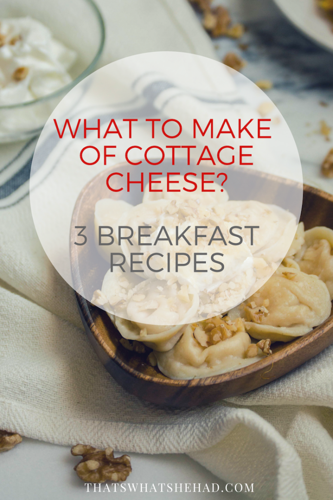 3 cottage cheese recipes for breakfast inspired by Russian cooking! #cottagecheese #tvorog #sirniki #vareniki #russiancuisine