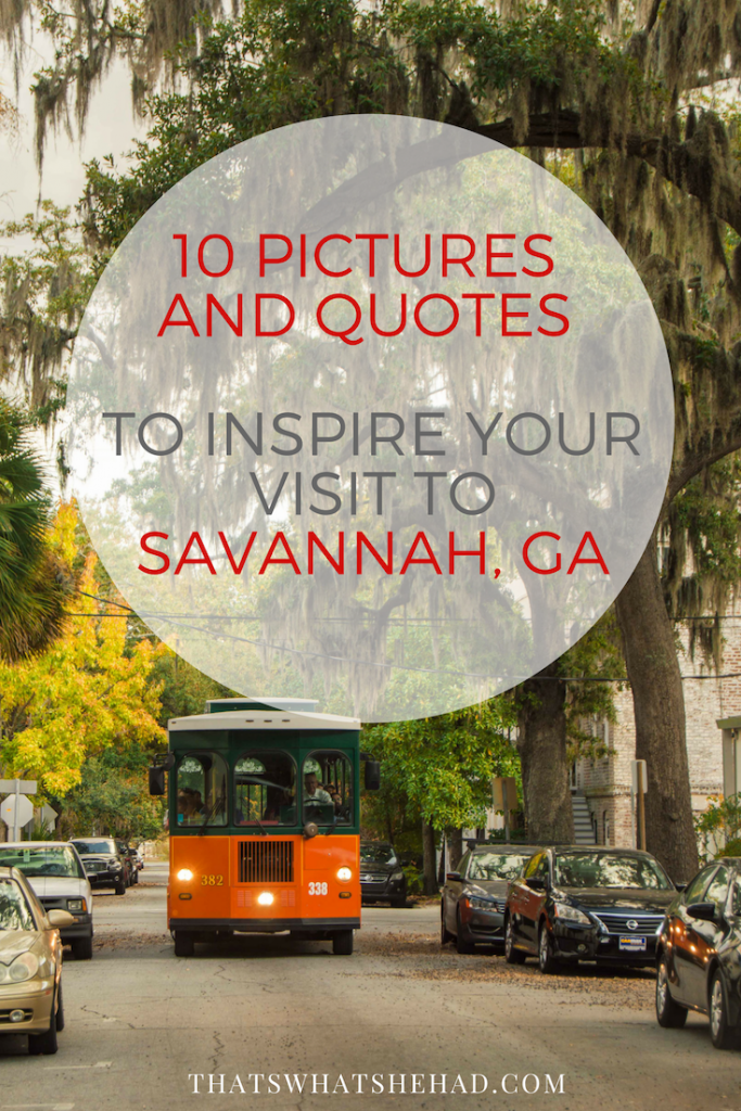 10 pictures and quotes to inspire you to visit Savannah, GA! #Savannah #Georgia