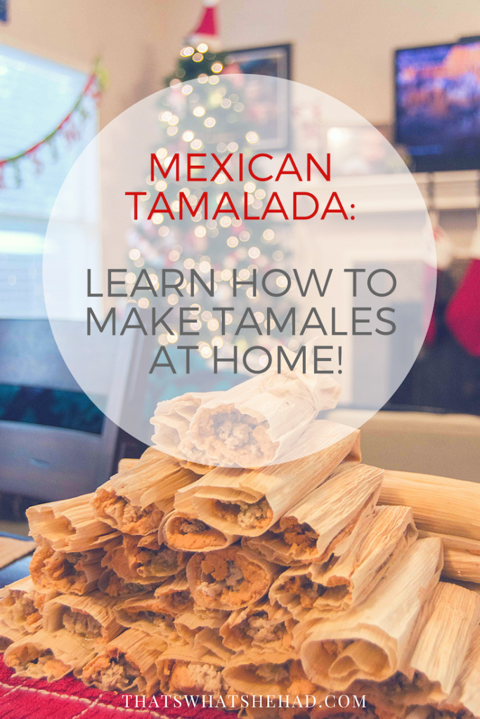 Traditional Mexican Tamalada and how to make authentic tamales from scratch! #tamales #mexicancuisine #mexicantraditions #tamalada