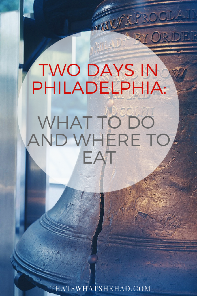 How to spend 48 hours in Philadelphia: what to do and where to eat! #Philly #Philadelphia