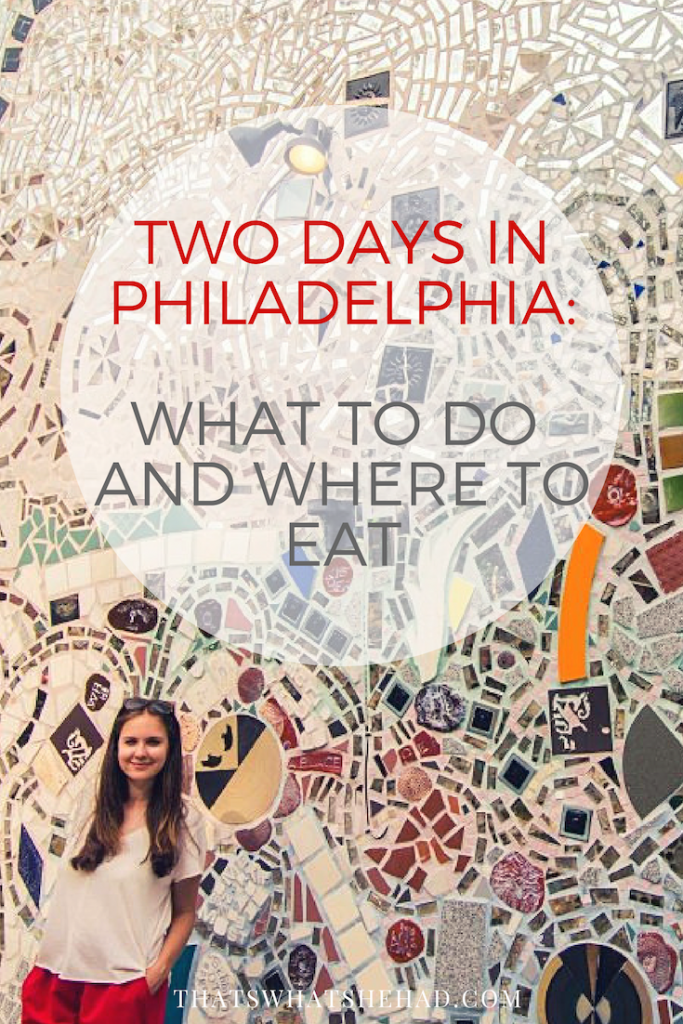 How to spend two days in Philadelphia: what to do and where to eat! #Philly #Philadelphia
