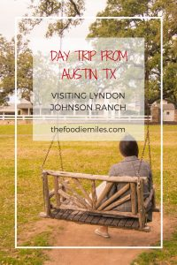 DAY TRIP FROM AUSTIN TX visiting lyndon johnson ranch