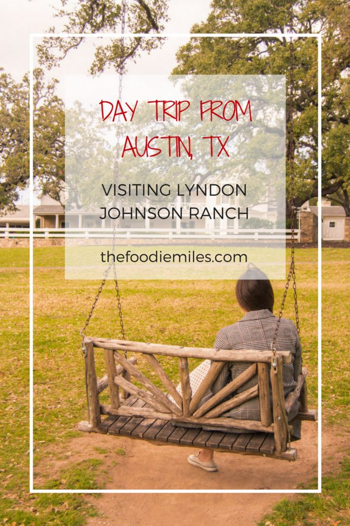 DAY TRIP FROM AUSTIN TX visiting lyndon johnson ranch
