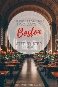 A detailed itinerary to 48 hours in Boston: what to do, where to eat, where to stay! #Boston #Massachusetts