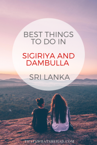The ultimate guide to Sigiriya, Sri Lanka! Save the pin to read later or click now to read the best things to do in Sigiriya, Sri Lanka! #Sigiriya #Dambulla #SriLanka