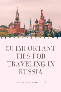 50 tips for traveling in Russia: from safe ty to packing to best foods to try! #Russia #RussiaTravel #Moscow #SaintPetersburg