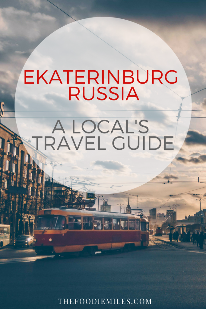Ekaterinburg insider's travel guide
