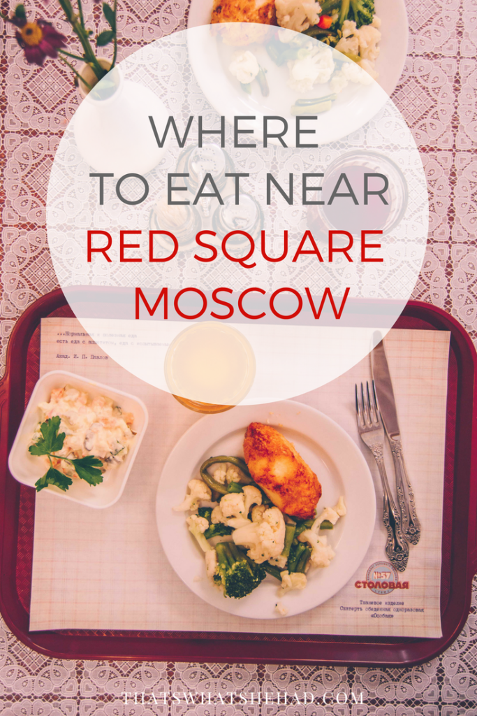 Where to eat near Red Square in Moscow to not spend a little fortune. #Moscow #Russia #Redsquare #Moscowrestaurants