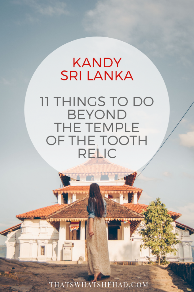 11 best things to do in Kandy beyond the Temple of the Tooth Relic! #Srilanka #Ceylon #Kandy #kandysrilanka
