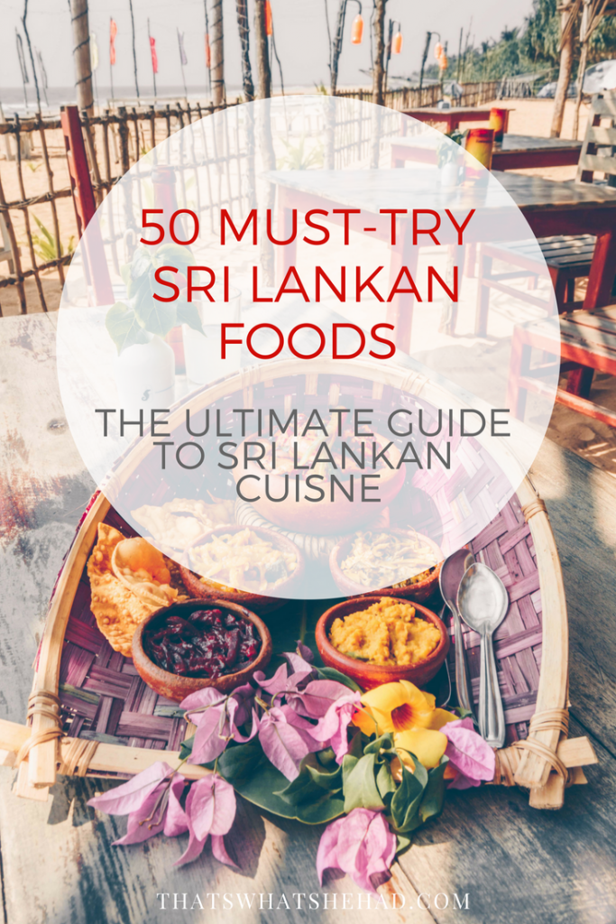 The Ultimate guide to Sri Lankan food: 50 must try dishes on the island! #srilanka #srilankanfood #srilankancuisine