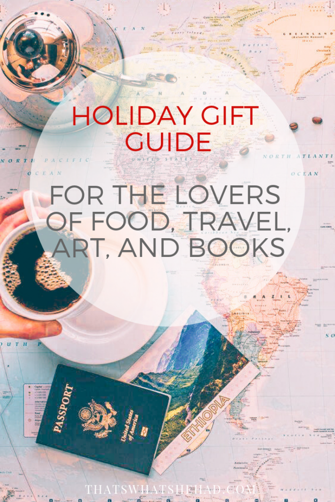 Holiday gift guide for the lovers of food, travel, art, and books! #giftideas #giftsfortravelers