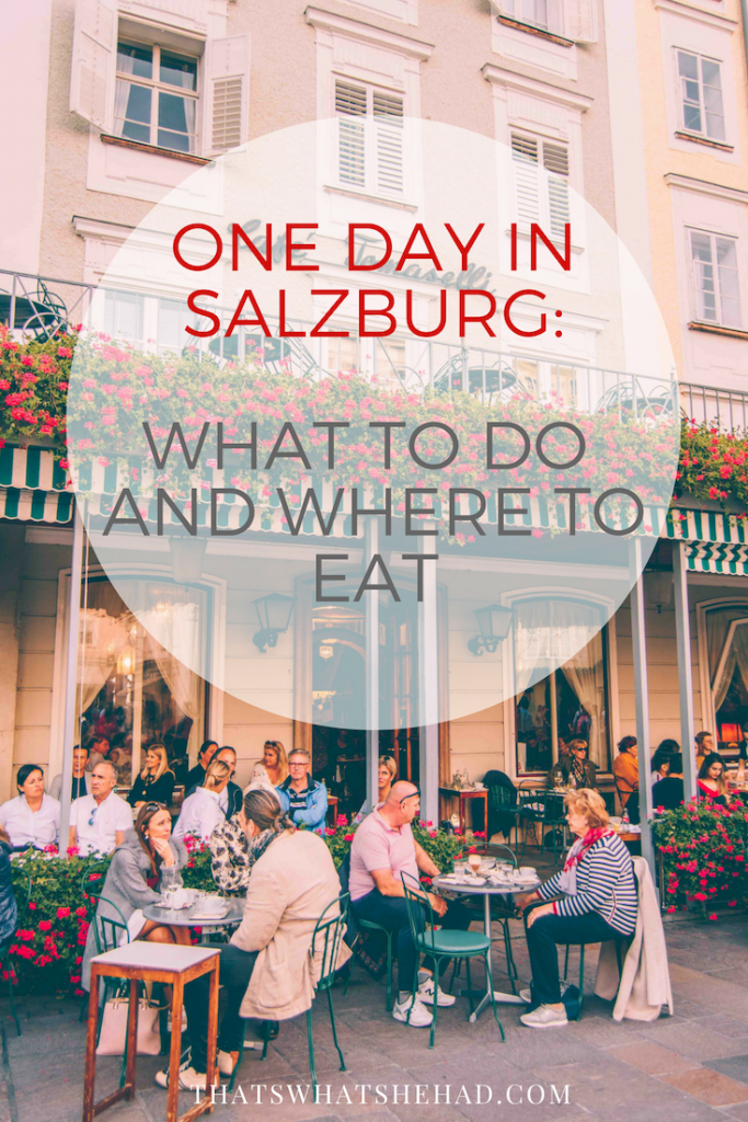 How to spend one day in Salzburg, Austria: what to do and where to eat! #Austria #Salzburg