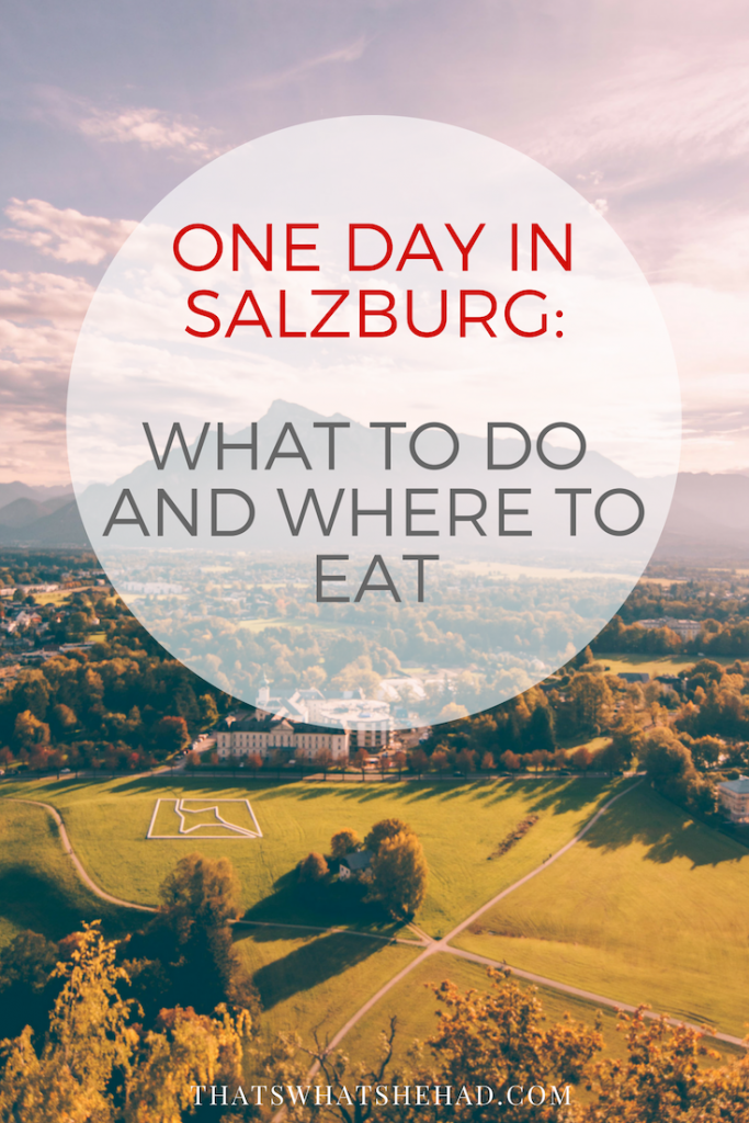 24 hours in Salzburg, Austria, itinerary: best things to do and places to eat. #Austria #Salzburg