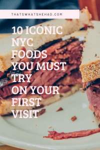 10 iconic NYC foods you should try on your first visit: from cronut to pastrami sandwich to bagels! Click on pin to see the full list or save for later! #NYC #NewYork #NewYorkFood