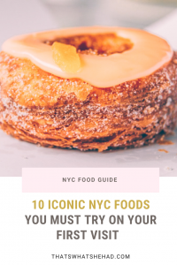 10 must try foods you should eat on your first visit to New York! From cronut to bagels to pastrami sandwich - all the iconic foods and where to find them! #NYC #NewYork #NewYorkFood