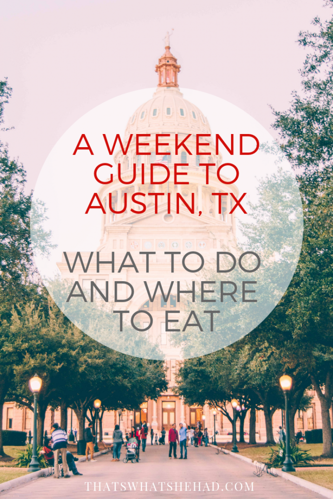 How to spend a weekend in Austin, TX: what to do and where to eat! #Texas #Austin #AustinTX #weekendgetaway