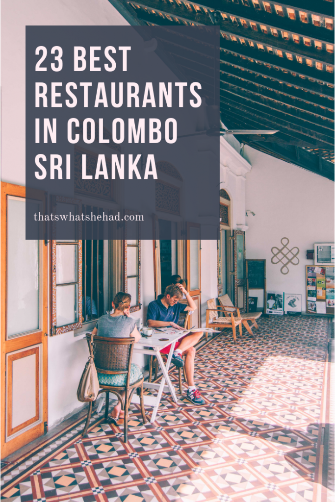 23 best restaurants in Colombo, Sri Lanka, recommended by a local! After living on the island for 10 years on and off, I am sharing my favorite spots in Colombo for breakfast, dinners, cocktails and great coffee! You'll try some of the best food in Colombo at these 23 restaurants. #SriLanka #Colombo #SriLankanFood #SriLankanCuisine #ColomboRestaurants