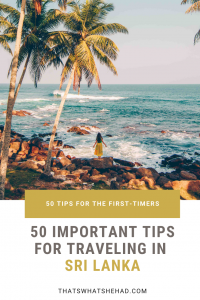 50 things you should know before traveling to Sri Lanka! My best tips after living on the island for 8 years! #srilanka #visitsrilanka #srilankatips