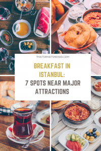 Looking for a place to have Turkish breakfast in Istanbul? Here are 7 cafes that I tried and loved on my latest visit. They are located near major attractions and serve amazing Turkish food! #Istanbul #Turkey #IstanbulTurkey #IstanbulFood #IstanbulTravel #TurkeyFood