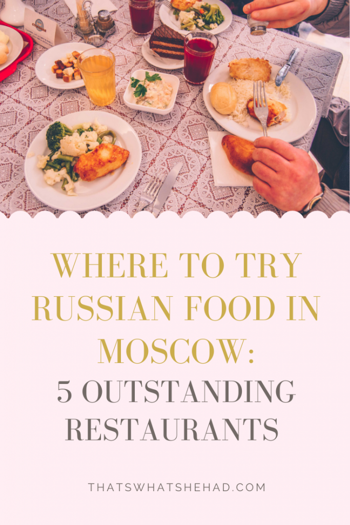 Where to try Russian food in Moscow: 5 outstanding restaurants. From a simple canteen to a  restaurant overlooking the Red Square! + tips on what to see nearby. #Moscow #Russia #RussiaTravel #RussianFood #RussianCuisine #MoscowTravel