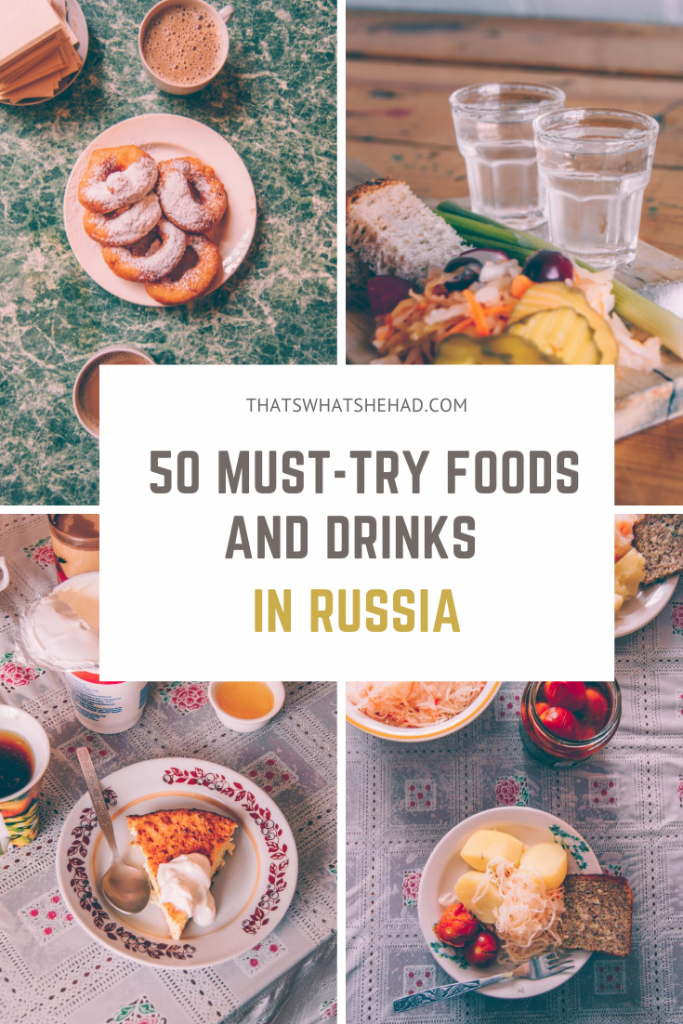 50 traditional Russian foods (and drinks) you must try on your visit: from typical breakfast to famous soups to Soviet sweets! #Russia #RussiaTravel #RussianFood
