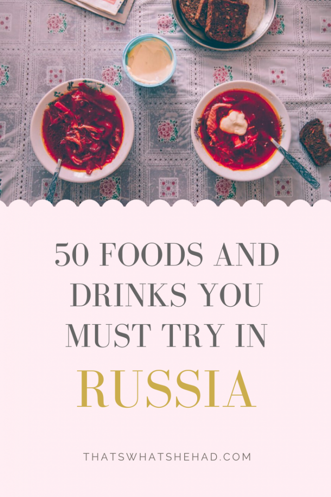 50 Russian dishes you must try if you visit the country: from borsch to pelmeni to okroshka and so much more. Click on pin to check the full list out! #Russia #RussiaTravel #RussianFood