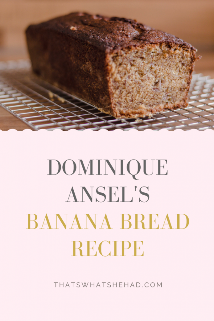 Dominique Ansel's banana bread recipe from Everyone Can Bake cookbook. Click on pin to get the recipe and watch me make it at home! #bananabread #dominiqueansel