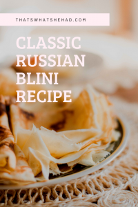 Learn how to make traditional Russian blini with this easy recipe. #Russia #RussianFood #RussianCulture #Russia #Breakfast #Blini #Pancakes #Crepes