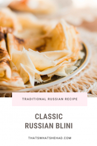 Traditional Russian blini make a delicious Sunday breakfast. Lear how to make this popular Russian crepes quick and easy. #Russia #RussianFood #RussianCulture #RussianBreakfast #RussianCuisine #Blini #Crepes #Pacakes