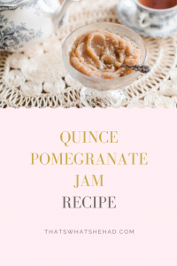 Quince jam made with pomegranate juice, bay leaf and thyme. Click on pin to see the recipe or save for later! #Quince #QuinceRecipe #QuincePreserve #Preserve #Jam