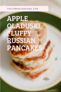 Russian apple pancakes, oladushki, are fluffy, plump and bursting with flavor! Click on pin to see the recipe or save for later! #ApplePancakes #Pancakes #Russia #RussianFood #RussianCulture