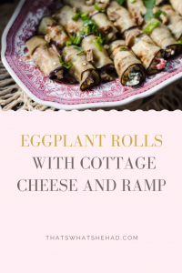 Georgia-inspired eggplant rolls with cottage cheese, baked pepper, walnut and ramp. #eggplant #aubergine #ramp