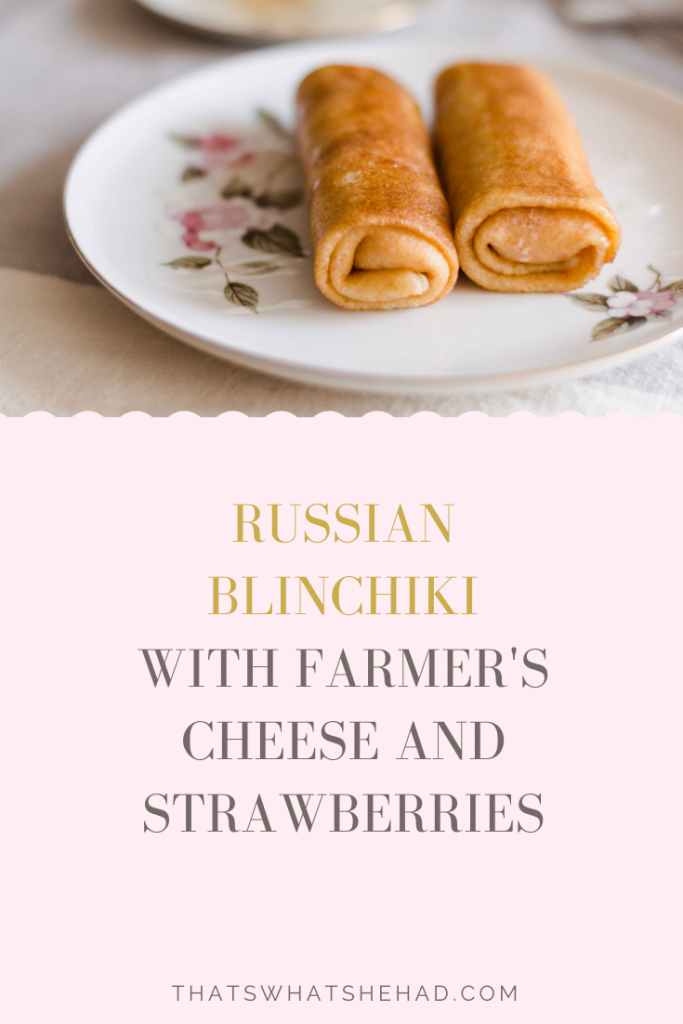 Classic Russian Blinchiki stuffed with farmer's cheese and strawberries make for a delicious breakfast! #Blini #crepes #farmerscheese #tvorog #strawberries #russianfood #russiancuisine