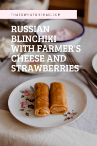 Blinchiki are thin Russian crepes with a filling inside. These ones are stuffed with farmers cheese and strawberries for a delicious sweet breakfast.