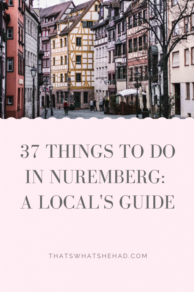 37 best things to do in Nuremberg, Germany, including must-see place in the Old Town, World War II related sights, must-try foods and how to spend a day like a local! + Insider tips!